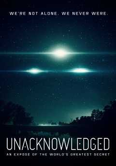 Unacknowledged: An Exposé of the Worlds Greatest Secret - vudu