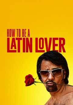 How to Be a Latin Lover - hulu plus