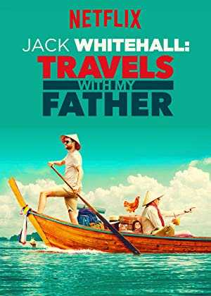 Jack Whitehall: Travels with My Father - netflix