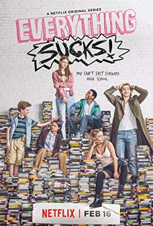 Everything Sucks! - netflix