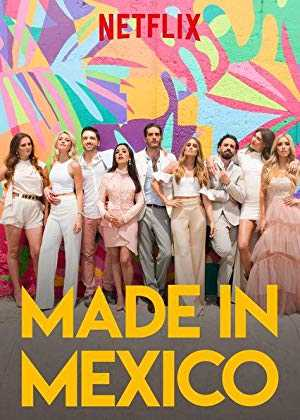 Made in Mexico - netflix