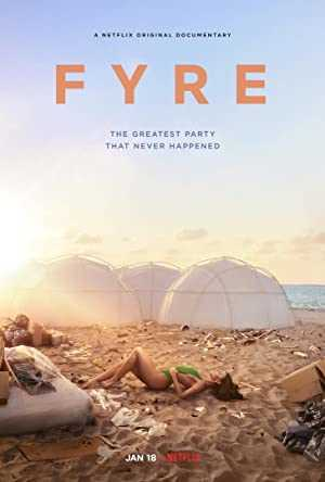 FYRE: The Greatest Party That Never Happened - netflix