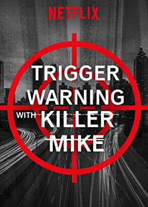 Trigger Warning with Killer Mike - netflix