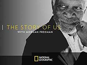 The Story of Us with Morgan Freeman - netflix