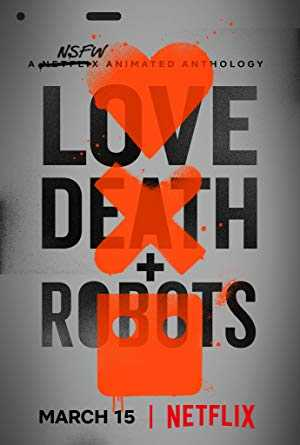 Love, Death and Robots - netflix