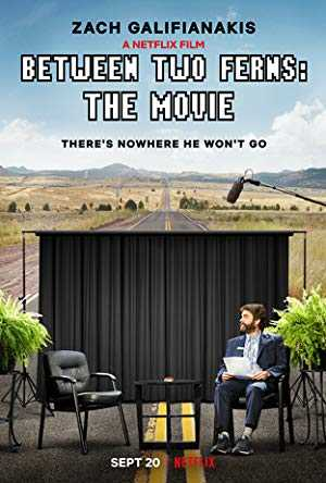 Between Two Ferns: The Movie - netflix