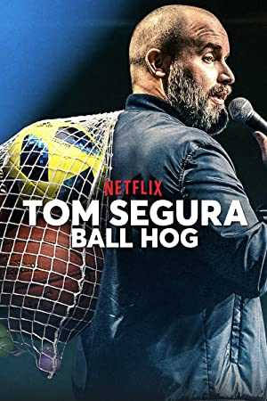 Tom Segura: Ball Hog - netflix