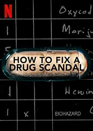 How to Fix a Drug Scandal - netflix