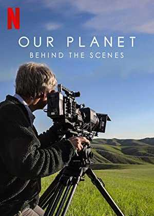 Our Planet - Behind The Scenes - netflix