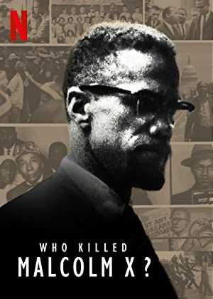 Who Killed Malcolm X? - netflix