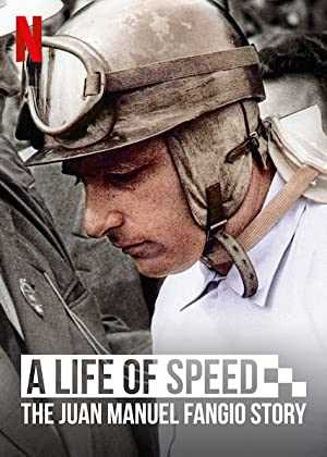 A Life of Speed: The Juan Manuel Fangio Story - netflix