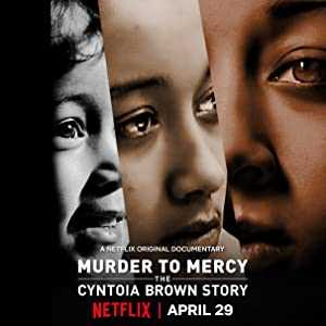 Murder to Mercy: The Cyntoia Brown Story - netflix