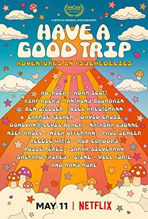 Have a Good Trip: Adventures in Psychedelics - netflix