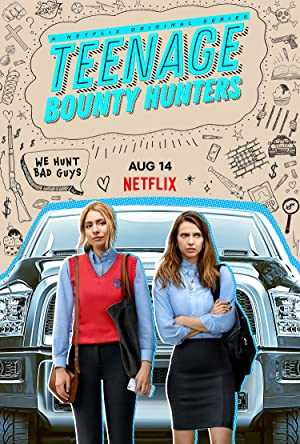 Teenage Bounty Hunters - netflix