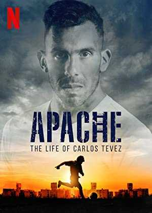 Apache: The Life of Carlos Tevez - netflix