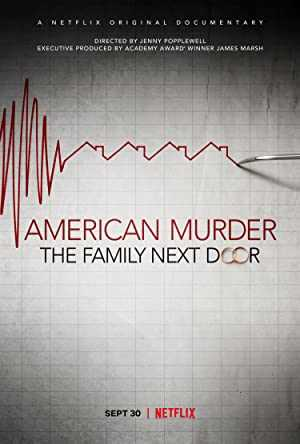 American Murder: The Family Next Door - netflix