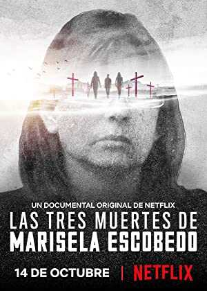 The Three Deaths of Marisela Escobedo - netflix