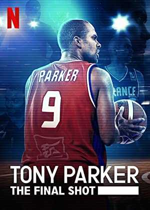 Tony Parker: The Final Shot - netflix