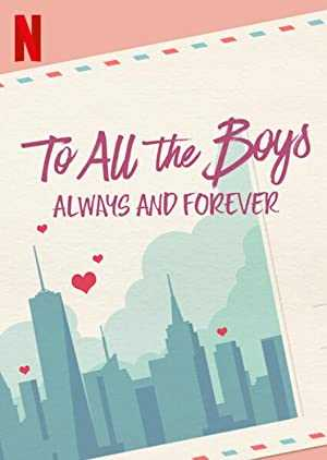 To All The Boys: Always And Forever - netflix