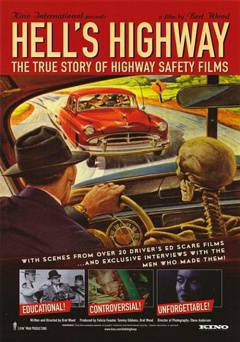 Hells Highway: The True Story of Highway Safety Films