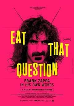 Eat That Question: Frank Zappa in His Own Words - starz