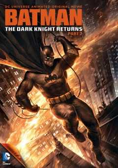 Batman: The Dark Knight Returns: Part 2 - crackle
