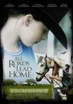 All Roads Lead Home - Movie